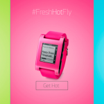 Limited Edition Pebble – #FreshHotFly