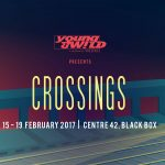 young & W!LD presents CROSSINGS – A New Play